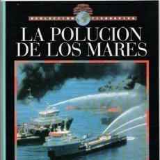 Libros de segunda mano: LA POLUCIÓN DE LOS MARES, ECOLECCIÓN TIERRAVIVA. Lote 49287043