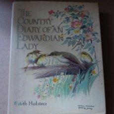 Libros de segunda mano: THE COUNTRY DIARY OF AN EDWARDIAN LADY - EDITH HOLDEN (TAPA DURA CON SOBRECUBIERTA, LIBRO FACSIMIL). Lote 49350013
