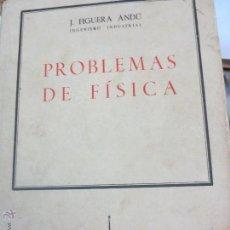 Libros de segunda mano de Ciencias: PROBLEMAS DE FÍSICA J. FIGUERA ANDÚ SAETA AÑO 1948. Lote 49351959