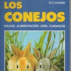 Libros de segunda mano: LOS CONEJOS. RAZAS, ALIMENTACIÓN, CRÍA, CUIDADOS. R. Y. CHARD. EDITORIAL DE VECCHI, 1ª ED., 1985. Lote 49488810
