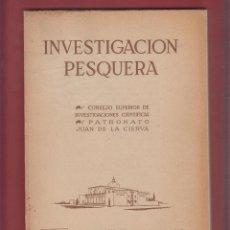Libros de segunda mano: INVESTIGACIÓN PESQUERA-PATRONATO JUAN DE LA CIERVA-TOMO IV-1956-107 PAG-LE380. Lote 49521829