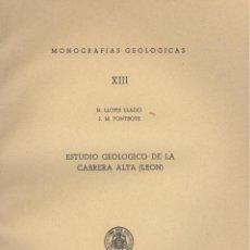 Libros de segunda mano: N. LLOPIS LLADO Y J.M. FONTBOTE. ESTUDIO GEOLÓGICO DE LA CABRERA ALTA (LEÓN). OVIEDO, 1959. CYL. Lote 81607378