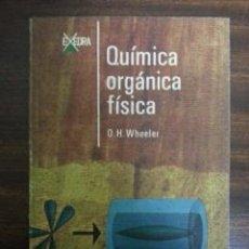 Libros de segunda mano de Ciencias: QUIMICA ORGANICA FISICA. OWEN H. WHEELER, 1969. Lote 49576890