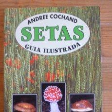 Libros de segunda mano - SETAS. GUIA ILUSTRADA. ANDREE COCHAND. IBERLIBRO 1999 127 PAG - 49580954