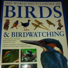 Libros de segunda mano: THE WORLD ENCYCLOPEDIA OF BIRDS & BIRDWATCHING-LA ENCICLOPEDIA MUNDIAL DE LAS AVES Y OBSERVACIÓN . Lote 49593734