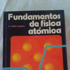 Libros de segunda mano de Ciencias: FUNDAMENTOS DE FISICA ATOMICA J.LEITE LOPES ED. TRILLAS 1ª EDICIÓN. Lote 49629141