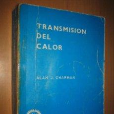 Libros de segunda mano de Ciencias: TRANSMISIÓN DEL CALOR - ALAN J. CHAPMAN (FÍSICA. TERMODINÁMICA). Lote 49669220