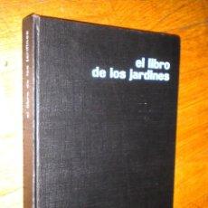 Libros de segunda mano: EL LIBRO DE LOS JARDINES / GIGLIOLOA MAGRINO. Lote 49683732
