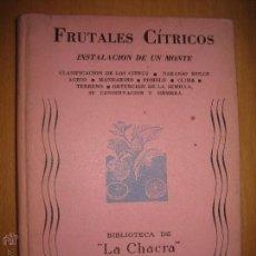 Libros de segunda mano: FRUTALES CÍTRICOS. INSTALACIÓN DE UN MONTE. (ARBORICULTURA. AGRICULTURA). Lote 49747239