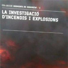 Libros de segunda mano de Ciencias: LA INVESTIGACIÓ D'INCENDIS I EXPLOSIONS / CARLOS GONZALEZ ZORRILLA / 2010 / EN CATALÀ. Lote 49750945