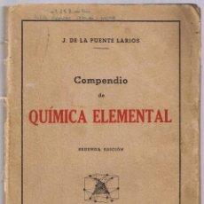 Libros de segunda mano de Ciencias: COMPENDIO DE QUIMICA ELEMENTAL - DE LA PUENTE LARIOS - 1946. Lote 49780647