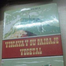 Libros de segunda mano: VIZCAYA Y SU PAISAJE VEGETAL EMILIO GUINEA LÓPEZ AÑO 1985. Lote 49920070