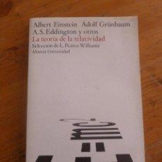 Libros de segunda mano de Ciencias: LA TEORIA DE LA RELATIVIDAD. EINSTEIN.GRUNBAUM Y EDDINGTON. ALIANZA UNIVERSIDAD.1978 172 PAG. Lote 49949250