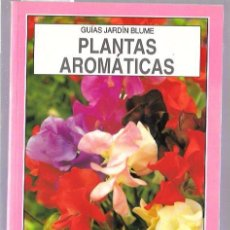 Libros de segunda mano: PLANTAS AROMÁTICAS. GUÍAS JARDÍN BLUME. ANN BONAR. 1994. Lote 49976935