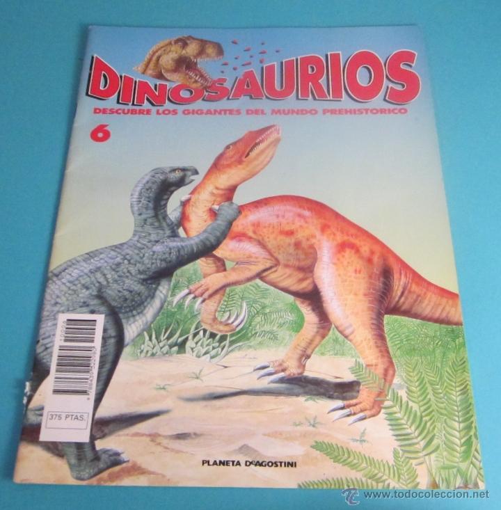 DINOSAURIOS. DESCUBRE LOS GIGANTES DEL MUNDO PREHISTÓRICO. FASCÍCULO 6 (Libros de Segunda Mano - Ciencias, Manuales y Oficios - Paleontología y Geología)