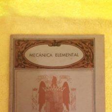 Libros de segunda mano de Ciencias: MECÁNICA ELEMENTAL. Lote 49995205