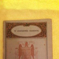 Libros de segunda mano de Ciencias: TRIGONOMÉTRICA ELEMENTAL. Lote 49995299