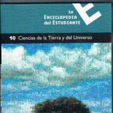 Libros de segunda mano: LA ENCICLOPEDIA DEL ESTUDIANTE 10 CIENCIAS DE LA TIERRA Y DEL UNIVERSO SANTILLANA EL PAÍS. Lote 50001343