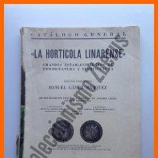 Libros de segunda mano: LA HORTICOLA LINARENSE. GRANDES ESTABLECIMIENTOS DE HORTICULTURA Y FLORICULTURA. CATALOGO GENERAL . Lote 50028596