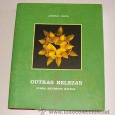 Libros de segunda mano: ANTONIO COSTA. OUTRAS BELEZAS. FLORA SILVESTRE GALEGA. RM69840. . Lote 50117296