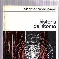 Libros de segunda mano de Ciencias: HISTORIA DEL ÁTOMO. SIEGFRIED WIECHOWSKI. NUEVA COLECCIÓN, Nº19. EDIT. LABOR. BARCELONA, 1969. Lote 50118344