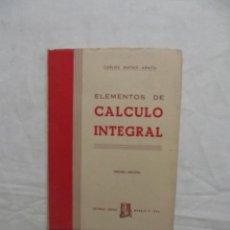 Libros de segunda mano de Ciencias: ELEMENTOS DE CALCULO INTEGRAL POR CARLOS MATAIX ARACIL. Lote 50583208