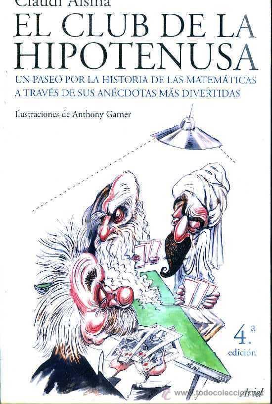 CLAUDI ALSINA : EL CLUB DE LA HIPOTENUSA (ARIEL, 2009) (Libros de Segunda Mano - Ciencias, Manuales y Oficios - Física, Química y Matemáticas)