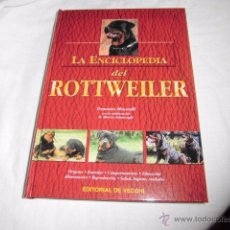 Libros de segunda mano: LA ENCICLOPEDIA DEL ROTTWEILER.DOMENICO MOSCATELLI,MARINA SALMOIRAGHI.EDIT.DE VECCHI 2005. Lote 50217575