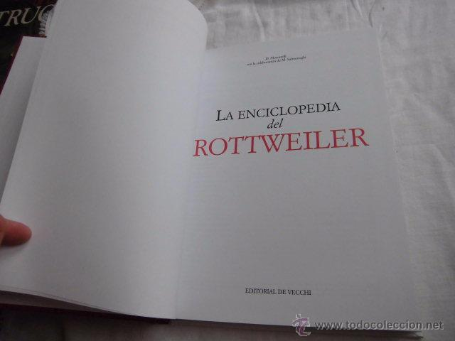 Libros de segunda mano: LA ENCICLOPEDIA DEL ROTTWEILER.DOMENICO MOSCATELLI,MARINA SALMOIRAGHI.EDIT.DE VECCHI 2005 - Foto 2 - 50217575
