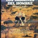 Libros de segunda mano: LEAKEY / LEWIN : LOS ORÍGENES DEL HOMBRE (AGUILAR, 1980). Lote 50227535
