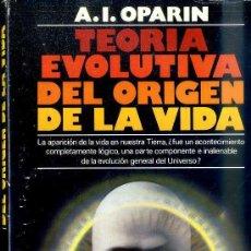Libros de segunda mano: OPARIN : TEORÍA EVOLUTIVA DEL ORIGEN DE LA VIDA (PLAZA, 1979). Lote 50227581