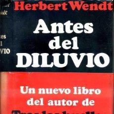 Libros de segunda mano: WENDT : ANTES DEL DILUVIO (NOGUER, 1968) PRIMERA EDICIÓN. Lote 50227648