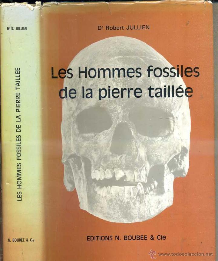 JULLIEN : LES HOMMES FOSSILES DE LA PIERRE TAILLÉE (BOUBÉE, PARÍS, 1965) (Libros de Segunda Mano - Ciencias, Manuales y Oficios - Paleontología y Geología)