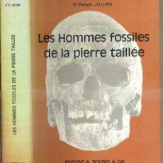Libros de segunda mano: JULLIEN : LES HOMMES FOSSILES DE LA PIERRE TAILLÉE (BOUBÉE, PARÍS, 1965). Lote 50227768