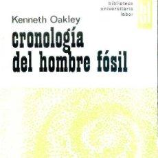 Libros de segunda mano: OAKLEY : CRONOLOGÍA DEL HOMBRE FÓSIL (LABOR, 1968) . Lote 50255148