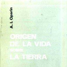 Libros de segunda mano: OPARIN : ORIGEN DE LA VIDA SOBRE LA TIERRA (TECNOS, 1970). Lote 50255160