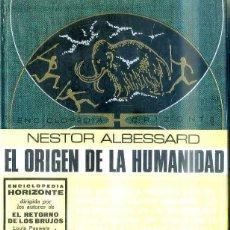 Libros de segunda mano: ALBESSARD : EL ORIGEN DE LA HUMANIDAD (HORIZONTE, 1969) . Lote 50255176