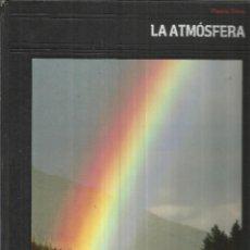 Libros de segunda mano: LA ATMÓSFERA. OLIVER E. ALLEN. EDITORIAL PLANETA. BARCELONA. 1985. Lote 50420926