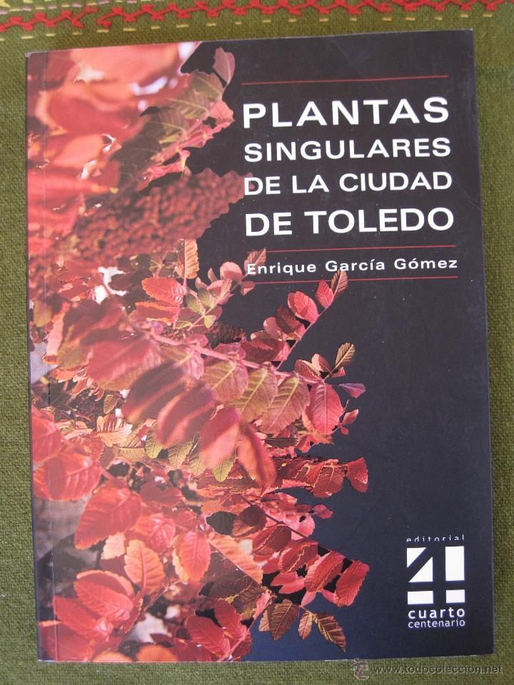 PLANTAS SINGULARES DE LA CIUDAD DE TOLEDO. (Libros de Segunda Mano - Ciencias, Manuales y Oficios - Biología y Botánica)