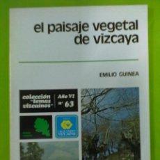 Libros de segunda mano: EMILIO GUINEA EL PAISAJE VEGETAL DE VIZCAYA. Lote 50540243