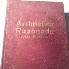 Libros de segunda mano de Ciencias: ARITMÉTICA RAZONADA. CURSO SUPERIOR. EDICIONES BRUÑO. TRATADO TEORICO. PRACTICO. 1958 EST6B1. Lote 50542437