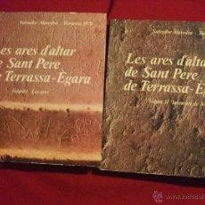 Libros de segunda mano: 2 TOMOS - LES ARES D'ALTAR DE SANT PERE DE TERRASSA - EGARA - SALVADOR ALAVEDRA 1979. Lote 50581037