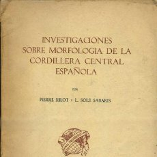 Libros de segunda mano: BIROT / SOLÉ SABARIS : INVESTIGACIONES SOBRE MORFOLOGÍA CORDILLERA DENTRAL ESPAÑOLA (1954) . Lote 50679298