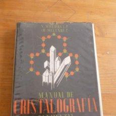 Libri di seconda mano: MANUAL DE CRISTALOGRAFIA ELEMENTAL. MUEDRA Y MELENDEZ. LIBRERIA PARANINFO. 1960 326 PAG. Lote 50733425