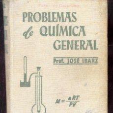 Libros de segunda mano de Ciencias: PROBLEMAS DE QUIMICA GENERAL POR EL PROFESOR JOSE IBARZ - 2ª EDICION 1954. Lote 50765529