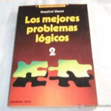 Libros de segunda mano de Ciencias: LOS MEJORES PROBLEMAS LOGICOS 2.-ROSALIND MOORE.JUEGOS DE INTELIGENCIA.MARTINEZ ROCA 1991. Lote 50820195