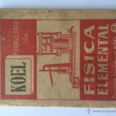 Libros de segunda mano de Ciencias: FORMULARIO DE FÍSICA ELEMENTAL. Lote 50832514