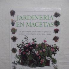 Libros de segunda mano: JARDINERIA EN MACETAS POR MALCOLM HILLIER. Lote 50851259
