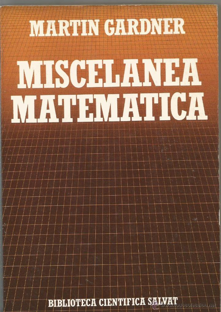 Martin gardner miscelanea matematica salvat comprar libros de f sica qu mica y matem ticas - Libreria segunda mano online ...