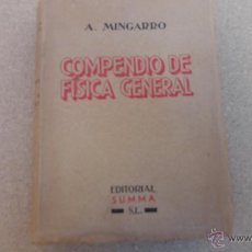 Libros de segunda mano de Ciencias: COMPENDIO DE FISICA GENERAL 1954 DE A, MINGARRO. Lote 50883429